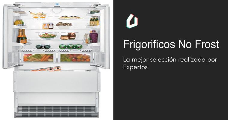 La mejor selección de Frigorificos No Frost